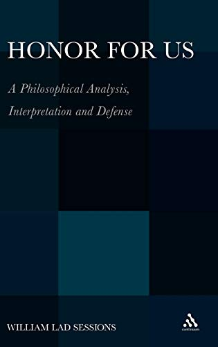 9781441188342: Honor For Us: A Philosophical Analysis, Interpretation and Defense