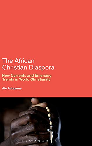 9781441188588: The African Christian Diaspora: New Currents and Emerging Trends in World Christianity
