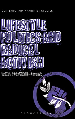 9781441188663: Lifestyle Politics and Radical Activism (Contemporary Anarchist Studies)