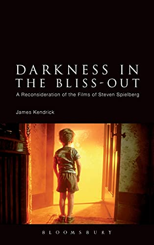 9781441188953: Darkness in the Bliss-Out: A Reconsideration of the Films of Steven Spielberg