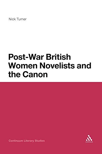 9781441189042: Post-War British Women Novelists and the Canon (Continuum Literary Studies)