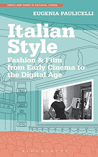 9781441189158: Italian Style: Fashion & Film from Early Cinema to the Digital Age (Topics and Issues in National Cinema)