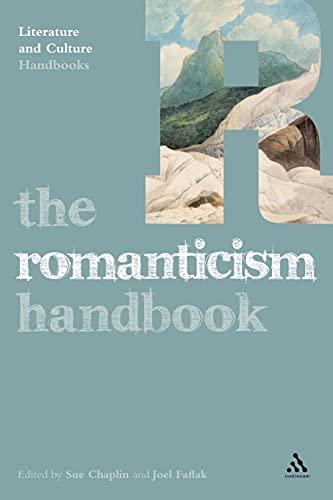 The Romanticism Handbook (Literature and Culture Handbooks): Faflak, Joel