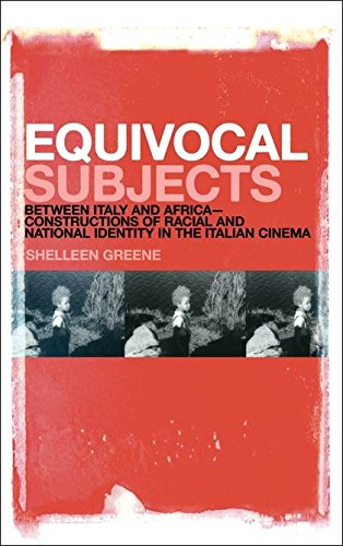 9781441190437: Equivocal Subjects: Between Italy and Africa -- Constructions of Racial and National Identity in the Italian Cinema