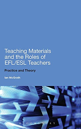 9781441190604: Teaching Materials and the Roles of EFL/ESL Teachers: Practice and Theory