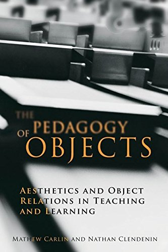 9781441191021: The Pedagogy of Objects: Politics, Aesthetics, and the Project of Learning