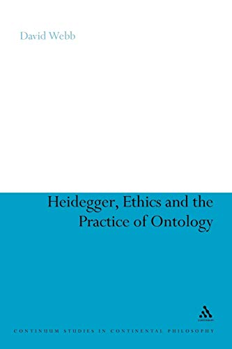 Heidegger, Ethics and the Practice of Ontology: David Webb