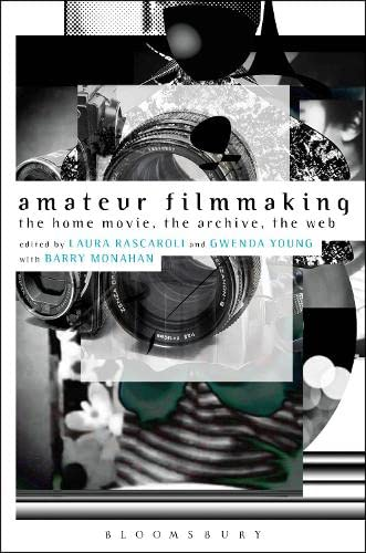9781441191496: Amateur Filmmaking: The Home Movie, the Archive, the Web
