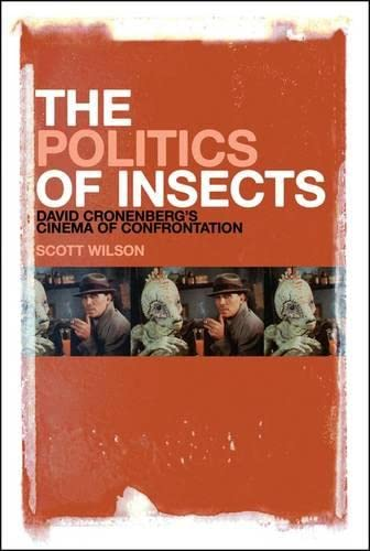 9781441191557: The Politics of Insects: David Cronenberg's Cinema of Confrontation