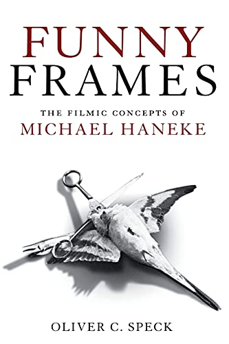 9781441192851: Funny Frames: The Filmic Concepts of Michael Haneke