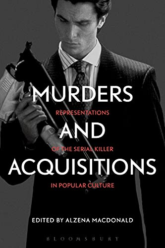 9781441192929: Murders and Acquisitions: Representations of the Serial Killer in Popular Culture