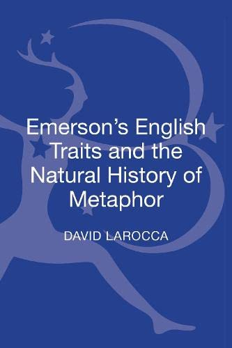 9781441193179: Emerson's English Traits and the Natural History of Metaphor