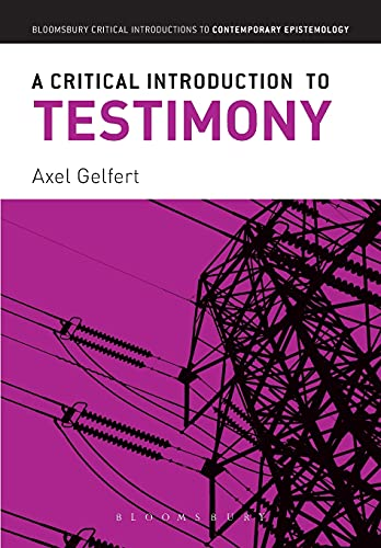 9781441193506: A Critical Introduction to Testimony (Bloomsbury Critical Introductions to Contemporary Epistemology)