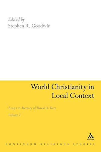 9781441193582: World Christianity in Local Context: Essays in Memory of David A. Kerr Volume 1
