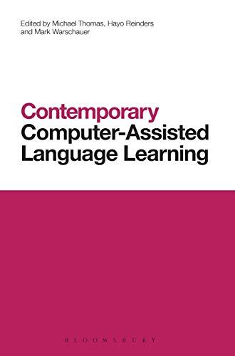 Contemporary Computer-Assisted Language Learning (Contemporary Studies in Linguistics): Bloomsbury ...
