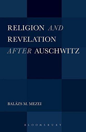 Religion and Revelation after Auschwitz: Balázs M. Mezei