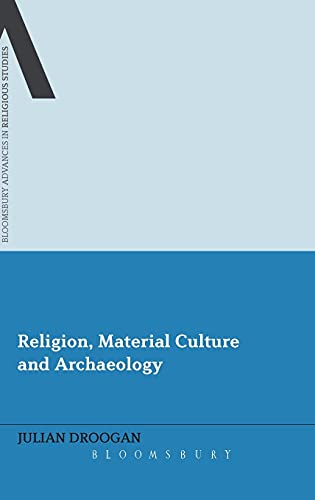 9781441195777: Religion, Material Culture and Archaeology (Bloomsbury Advances in Religious Studies)