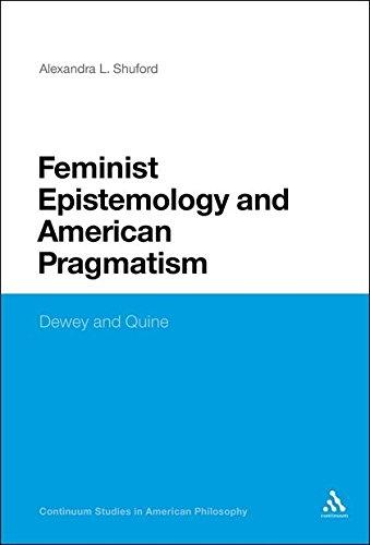 9781441195869: Feminist Epistemology and American Pragmatism: Dewey and Quine (Continuum Studies in American Philosophy)