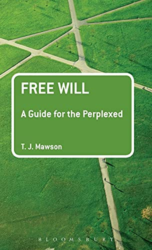 9781441196231: Free Will: A Guide for the Perplexed (Guides for the Perplexed)
