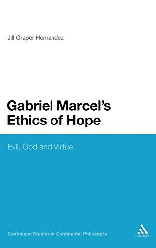 Gabriel Marcel's Ethics of Hope: Evil, God: Graper Hernandez, Jill
