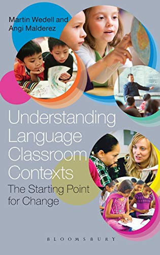 9781441198372: Understanding Language Classroom Contexts: The Starting Point for Change