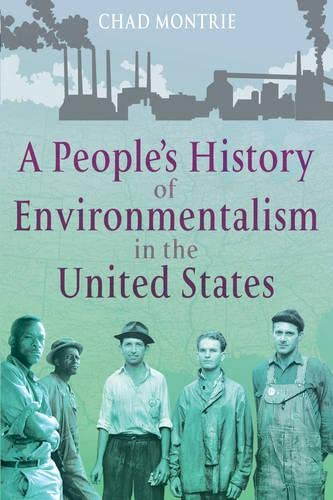 9781441198686: A People's History of Environmentalism in the United States