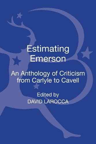 9781441199386: Estimating Emerson: An Anthology of Criticism from Carlyle to Cavell