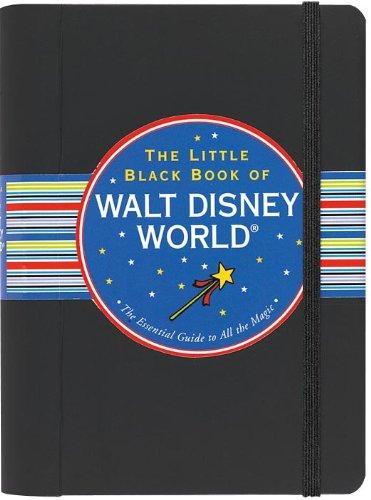 The Little Black Book of Walt Disney World, 2011 Edition: Rona Gindin
