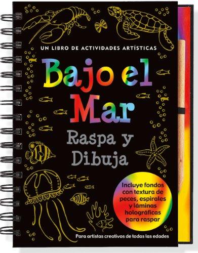 9781441304056: Bajo el Mar Raspa y Dibuja: Un Libro de Actividades Artisticas [With Wooden Stylus] (Scratch & Sketch)