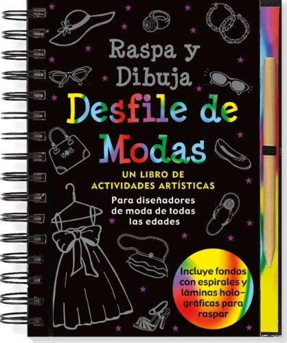 9781441304063: Spanish Scratch & Sketch Fashion Show (Raspa y dibuja / Scratch and Sketch)