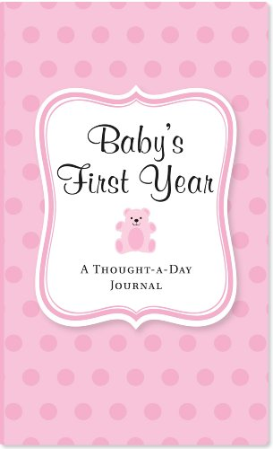 9781441305664: Baby's First Year: A Thought-A-Day Journal (Pink)