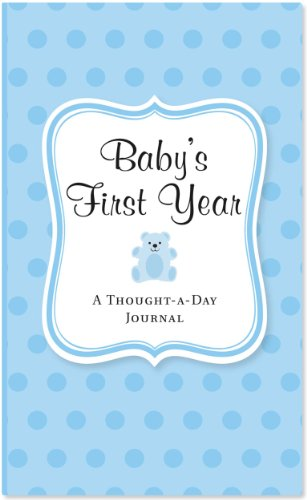 Baby's First Year: A Thought-A-Day Journal (Blue) (144130567X) by Peter Pauper Press