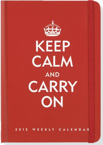 9781441307873: 2013 Keep Calm and Carry On 16-month Weekly Planner (Compact Engagement Calendar)