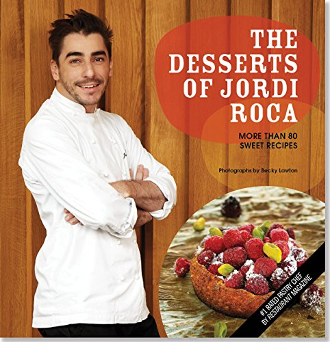 9781441308566 The Desserts Of Jordi Roca Over 80 Dessert