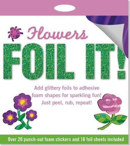Foil It! Flowers (foam sticker activity kit): Peter Pauper Press