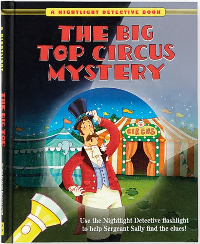 9781441312273: The Big Top Circus Mystery [With 2 Paper Flashlights] (A Nightlight Detective Book)