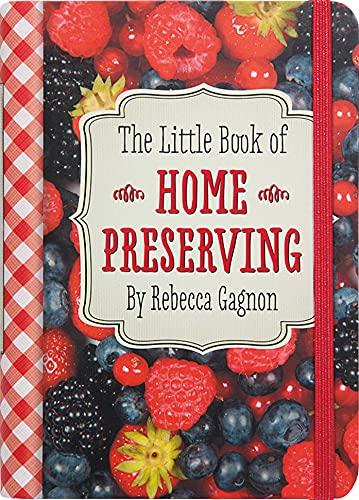 The Little Book of Home Preserving (Recipes,: Gagnon, Rebecca