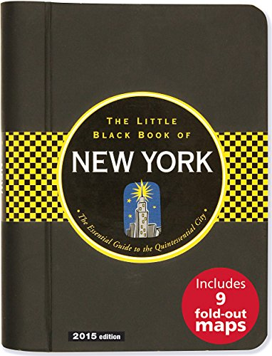 The Little Black Book of New York: The Essential Guide to the Quintessential City (Little Black ...