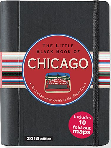 9781441315885: LITTLE BLACK BOOK CHICAGO 2015 (Little Black Books (Peter Pauper Hardcover))
