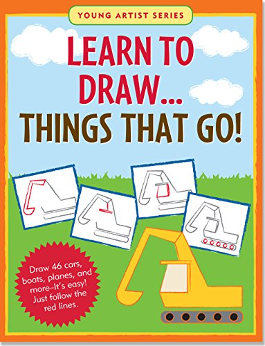 Learn to Draw Things That Go!: Easy Step-By-Step Drawing Guide (Young Artist)