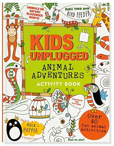Kids Unplugged: Animal Adventures: Felicity French