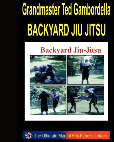 9781441400062: Backyard Jiu Jitsu: Taking Your Jiu Jitsu To The Backyard.