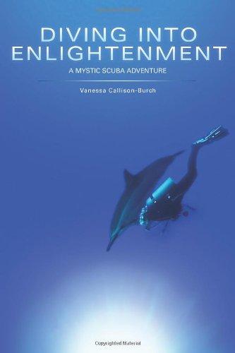 Diving Into Enlightenment: A Mystic Scuba Adventure: Callison-Burch, Vanessa