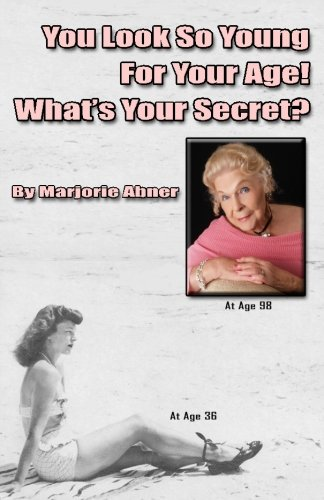 9781441401267: You Look So Young For Your Age! What's Your Secret?
