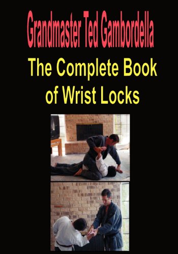9781441405968: The Complete Book Of Wrist Locks: All You Need To Know To Control Anyone With Wrist Lock