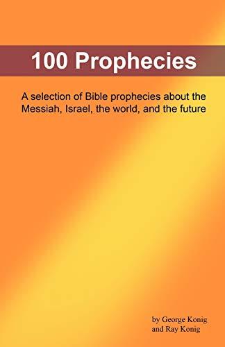 9781441408044: 100 Prophecies: Ancient Biblical Prophecies That Foretold the Future