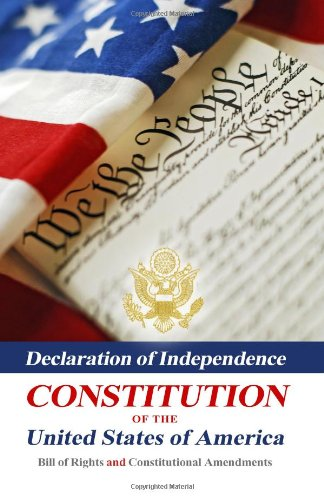 9781441408440: Declaration Of Independence, Constitution Of The United States Of America, Bill Of Rights And Constitutional Amendments