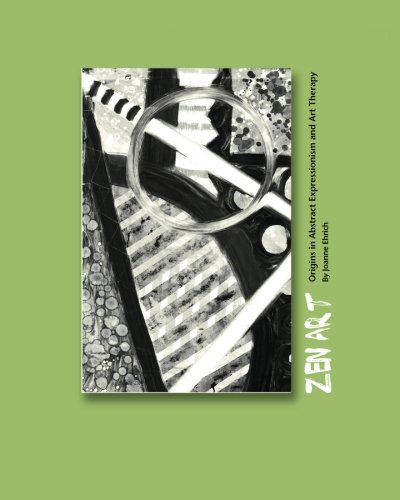 9781441409577: Zen Art: Origins in Abstract Expressionism and Art Therapy