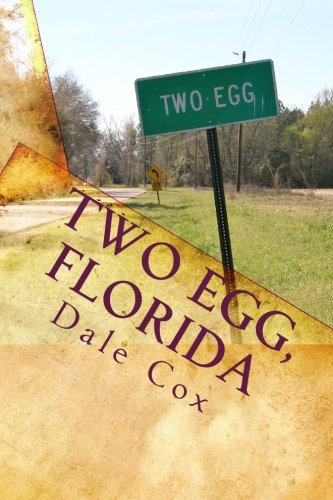 Two Egg, Florida: A Collection of Ghost: Dale Cox