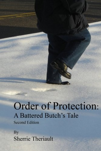 9781441410993: Order Of Protection: A Battered Butch's Tale